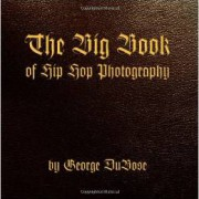 The Big Book of Hip-Hop Photography (Masta Ace, Kool G Rap, Biz Markie, Big Daddy Kane, etc...)