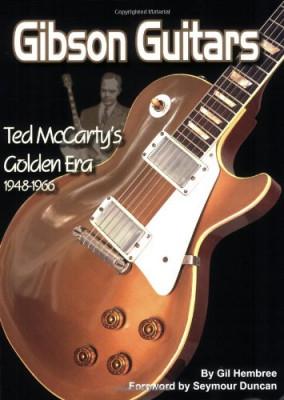 Gibson Guitars: Ted Mccarty's Golden Era, 1948-1966 NUEVO
