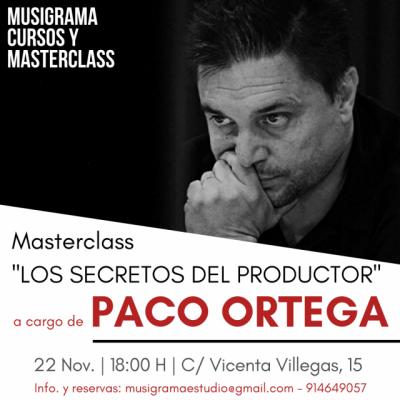 Masterclass LOS SECRETOS DEL PRODUCTOR a cargo de PACO ORTEGA