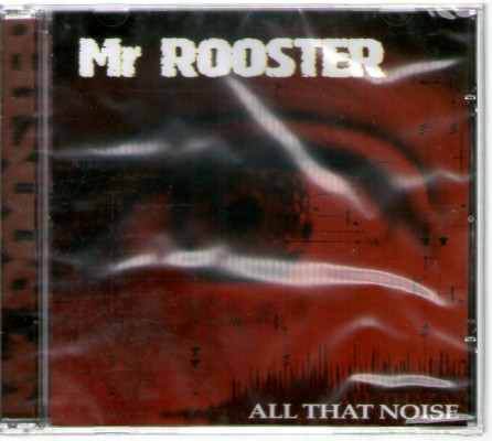 CD Mr. Rooster ‎– All That Noise
